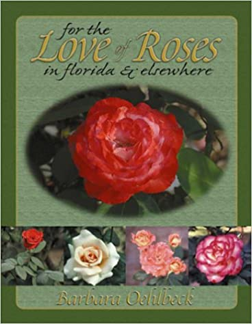 For the Love of Roses in Florida and Elsewhere
