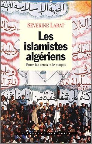 Télécharger en ligne LES ISLAMISTES ALGERIENS pdf epub