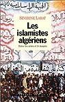 Les islamistes algériens : Entre les urnes et le maquis par Labat