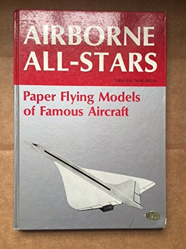 Airborne all-stars;: Paper flying models of famous aircraft