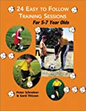 img - for 24 Easy to Follow Training Sessions: For 5-7 Year Olds book / textbook / text book