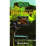 Great American Trout Streams: Western Rivers