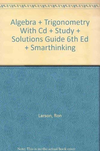 Algebra + Trigonometry With Cd + Study + Solutions Guide 6th Ed + Smarthinking