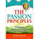 The Passion Principles: 101 Ways to Express Your Creativity and Share It With the World