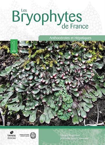 Les Bryophytes de France: Hepatiques et anthocerotes: Amazon.fr: Vincent,  Hugonnot, Jeannette Leica, Chavoutier: Livres