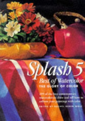 Splash 5 - Best of Watercolor: The Glory of Color