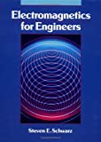 Electromagnetics for Engineers, Schwarz, Steven E., 019511597X