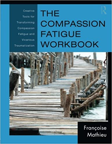 amazon com the compassion fatigue workbook creative tools for