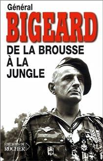 De la brousse à la jungle par Bigeard