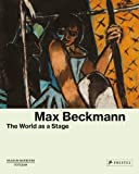 img - for Max Beckmann: The World as a Stage book / textbook / text book
