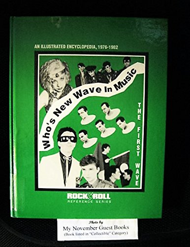 - Who's New Wave in Music : An Illustrated Encyclopedia, 1976-1982 (The First Wave
