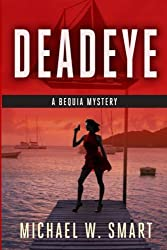 Deadeye (The Bequia Mysteries) (Volume 2)