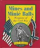 Mines and Minie Balls, Jean F. Blashfield, 0531202739