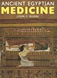 Ancient Egyptian Medicine, Nunn, John F., 0806128313