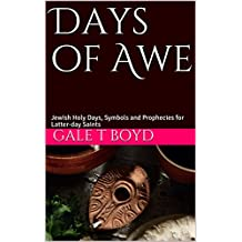 Days of Awe: Jewish Holy Days, Symbols and Prophecies for Latter-day Saints