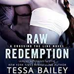 Raw Redemption: Crossing the Line, Book 4 | Tessa Bailey