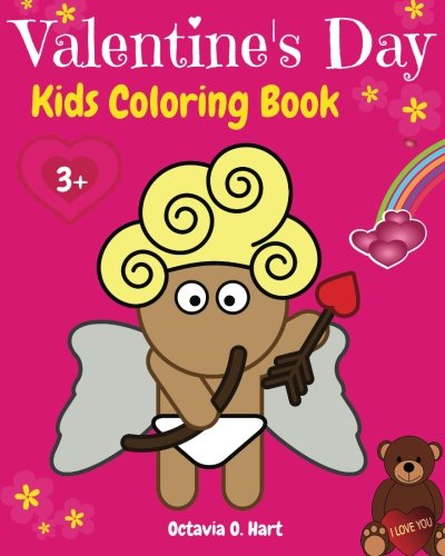 Valentine's Day Kids Coloring Book: Children Activity Book for Girls Age 3-8 with Coloring Pages of Cupids, Roses, Hearts, Chocolate Boxes, Cute ... Day! (Happy Day Children Coloring) (Volume 1)