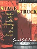 Stagestruck: Theater, AIDS, and the Marketing of Gay America