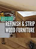 How to Refinish and Strip Wood Furniture in 7 Steps