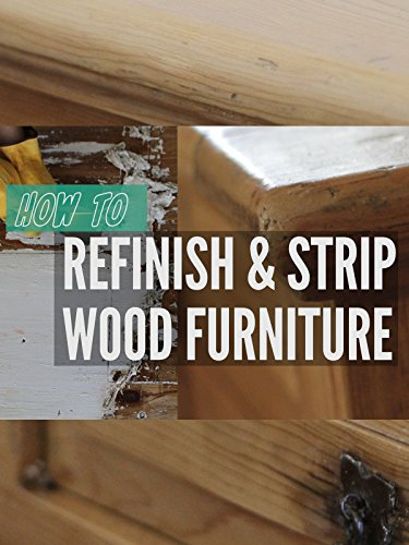 How to Refinish and Strip Wood Furniture in 7 Steps (Interest Furniture Garden)