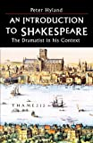 img - for An Introduction to Shakespeare: The Dramatist in His Context book / textbook / text book