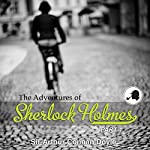 The Adventures of Sherlock Holmes: Part 1 | Arthur Conan Doyle