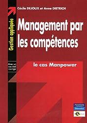 Management par les compétences: Le cas Manpower - Collection Gestion appliquée