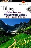 Hiking Glacier and Waterton Lakes National Parks (rev) (Regional Hiking Series)