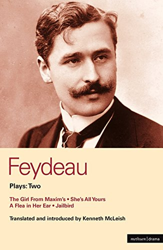 Feydeau Plays: 2: The Girl from Maxim's; She's All Yours; Jailbird (World Classics)