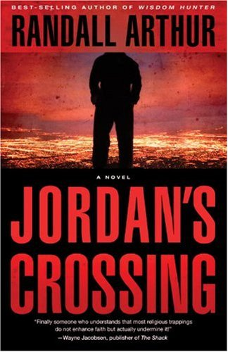 Jordan's Crossing  A Novel, Arthur, Randall