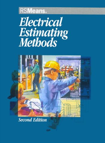 Electrical Estimating Methods (Means Electrical Estimating, 2nd ed)