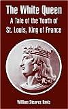 The White Queen, William Stearns Davis, 1410108007