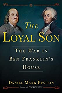 Book Cover: The Loyal Son: The War in Ben Franklin's House