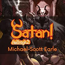 Satan!: Hell High, Book 2 Audiobook by Michael-Scott Earle Narrated by David Dietz