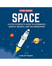 Space for Smart Kids: A Little Scientist's Guide to Astronauts, Gravity, Rockets, and the Atmosphere: 1
