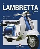 The Lambretta Bible: Covers all Lambretta models built in Italy: 1947-1971 (New Edition)