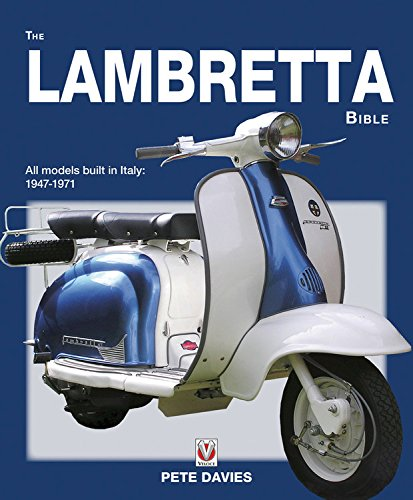 The Lambretta Bible: Covers all Lambretta models built in Italy: 1947-1971 (New Edition)