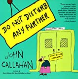 Do Not Disturb Any Further, John Callahan, 155710011X