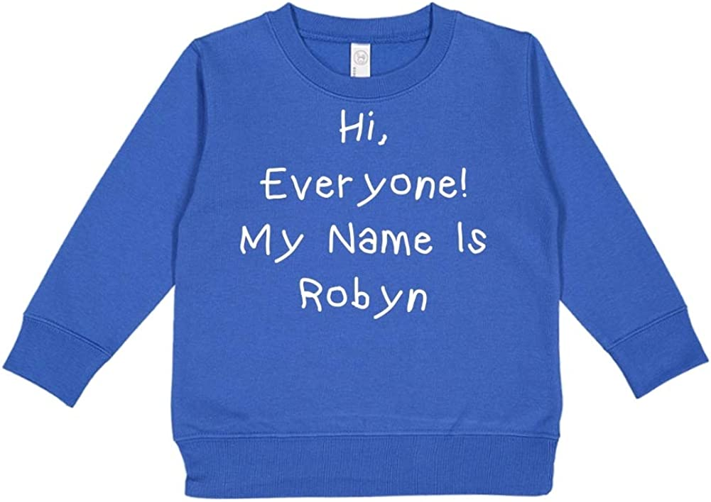 Mashed Clothing Hi Everyone Personalized Name Toddler//Kids Sweatshirt My Name is Robyn