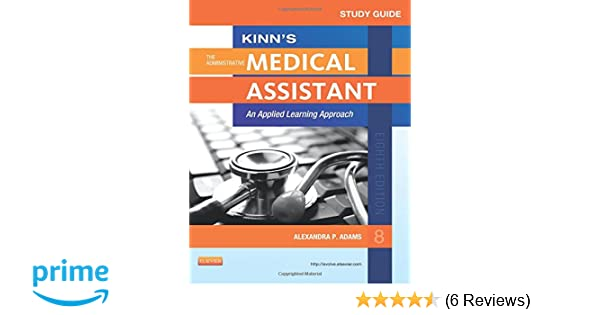 Study guide for kinns the administrative medical assistant an study guide for kinns the administrative medical assistant an applied learning approach 8e 9781455753673 medicine health science books amazon fandeluxe Gallery