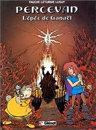 Percevan, tome 3 : L'épée de Ganaël par Xavier Fauche