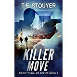 Killer Move: (Action Thriller Novel, Eritis Series Book 2)