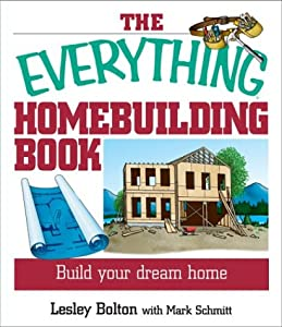 The everything home building book build your dream home for Build your dream house