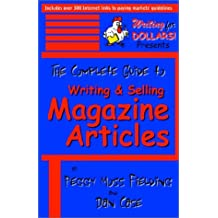 The Complete Guide to Writing & Selling Magazine Articles