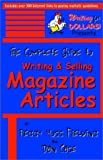 The Complete Guide to Writing and Selling Magazine Articles, Peggy M. Fielding and Dan Case, 0970750706