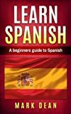 learn spanish: A beginners guide to Spanish (Volume 1)