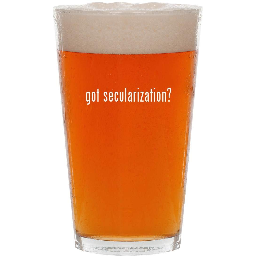 got secularization? - 16oz Pint Beer Glass
