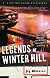 Legends of Winter Hill, Jay Atkinson, 1400050766