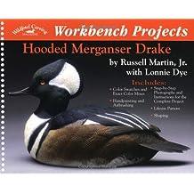 Hooded Merganser Drake: Workbench Projects