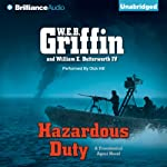 Hazardous Duty: Presidential Agent Series, Book 8 | W. E. B. Griffin